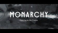 Monarchy 'Dancing In The Corner' music video