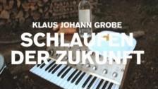 Klaus Johann Grobe 'Schlaufen der Zukunft' music video