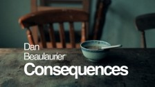 Dan Beaulaurier 'Consequences' music video