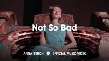 Anna Burch 'Not So Bad' music video