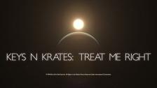 Keys N Krates 'Treat Me Right' music video