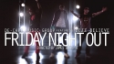 De-Capo Music Group 'Friday Night Out' Music Video