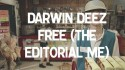 Darwin Deez 'Free (The Editorial Me)' Music Video