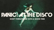 Panic! at the Disco 'Don't Threaten Me With A Good Time' music video
