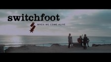 Switchfoot 'When We Come Alive' music video