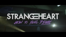 Strangeheart 'How To Feel Right' music video