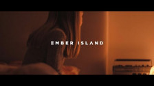 Ember Island 'Stay & Need You' music video