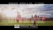 The Head And The Heart 'Let's Be Still' music video
