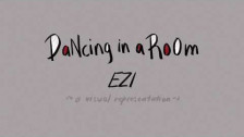 EZI 'DaNcing in a RoOm' music video