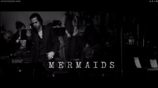 Nick Cave & The Bad Seeds 'Mermaids' music video