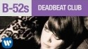 The B-52's 'Deadbeat Club' Music Video