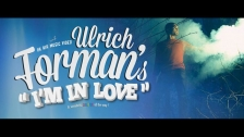 Ulrich Forman 'I'm In Love' music video