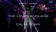 The Love Language 'Calm Down' music video