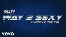 Drake 'Way 2 Sexy' music video
