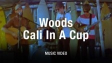 Woods 'Cali in a Cup' music video