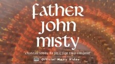 Father John Misty 'Chateau Lobby #4 (in C for Two Virgins)' music video
