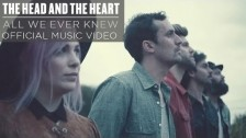 The Head And The Heart 'All We Ever Knew' music video