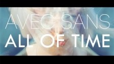 Avec Sans 'All Of Time' music video