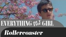 Everything But The Girl 'Rollercoaster' music video