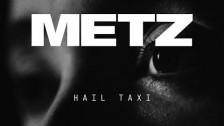 METZ 'Hail Taxi' music video