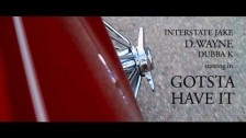 D.Wayne 'Gotsta Have It' music video