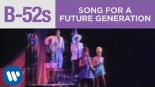 The B-52's 'Song For A Future Generation' music video