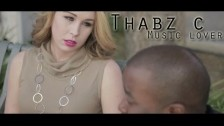 Thabz C 'Music Lover' music video