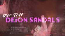 RiFF RAFF 'DEiON SANDALS' music video