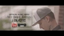 J Quote 'We Just Ridin' music video