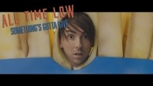 All Time Low 'Something's Gotta Give' music video
