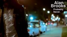 Alan Brooks 'Probably Never' music video