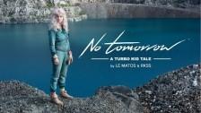 Le Matos 'No Tomorrow' music video