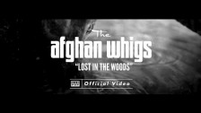 The Afghan Whigs 'Lost in the Woods' music video