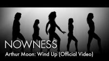 Arthur Moon 'Wind Up' music video