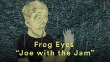 Frog Eyes 'Joe With The Jam' music video
