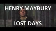 Henry Maybury 'Lost Days' music video