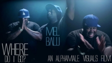 Mel Balu 'Where Do I Go' music video