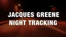 Jacques Greene 'Night Tracking' music video