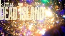 Kitty 'Dead Island' music video