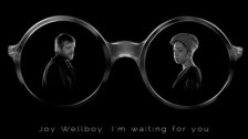 Joy Wellboy 'I'm Waiting For You' music video