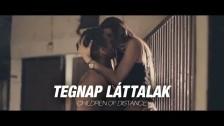 Children of Distance 'Tegnap láttalak' music video