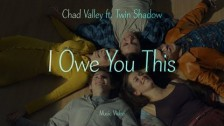 Chad Valley 'I Owe You This' music video