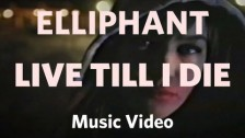 Elliphant 'Live Till I Die' music video