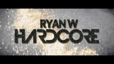 Ryan W 'Hardcore' music video