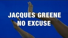 Jacques Greene 'No Excuse' music video