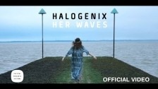 Halogenix 'Her Waves' music video
