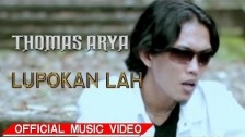Thomas Arya 'Lupokan Lah' music video