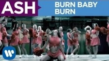 Ash 'Burn Baby Burn' music video