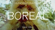 Hundred Waters 'Boreal' music video