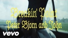Peter Björn and John 'Breakin' Point' music video